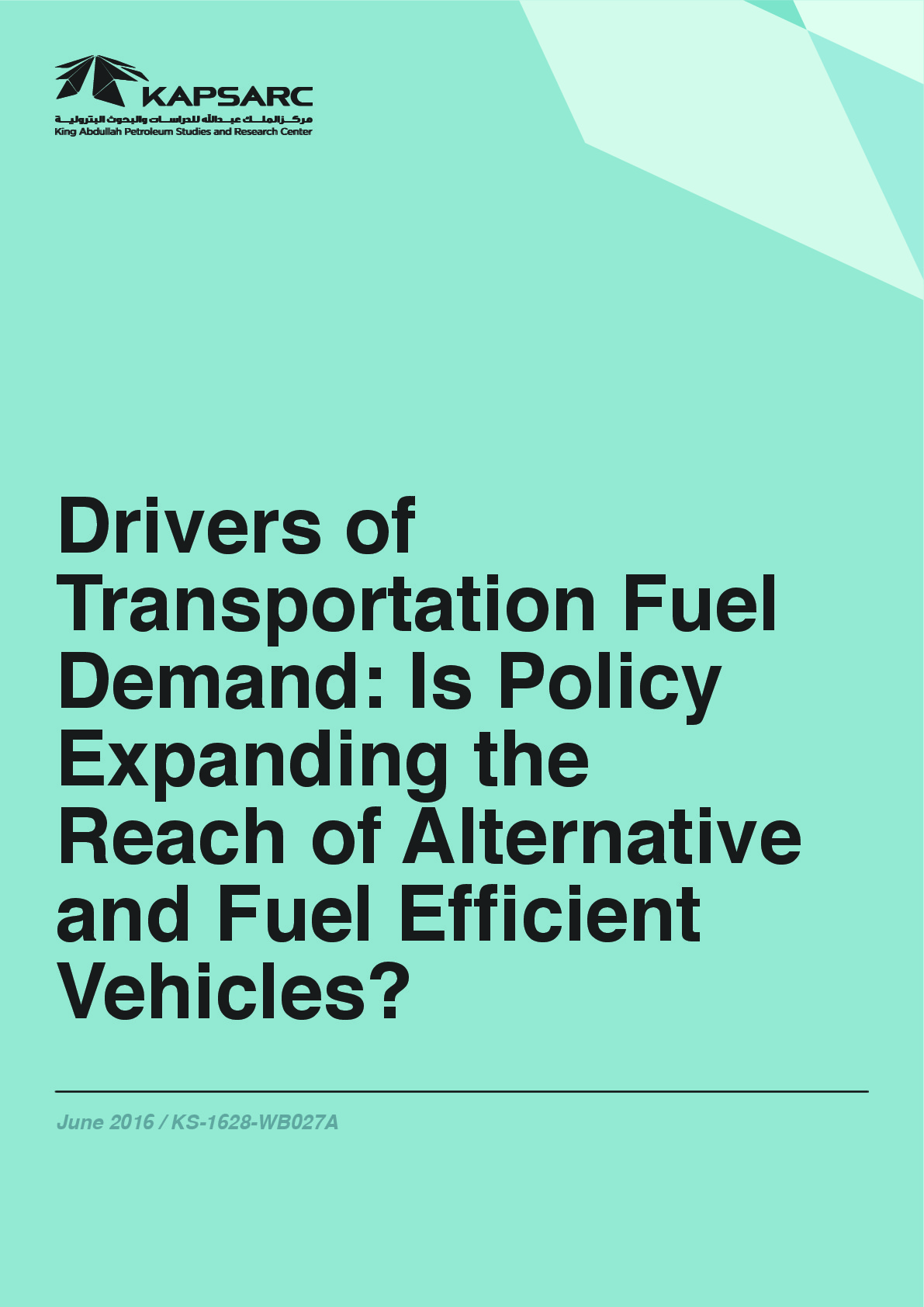 Drivers of Transportation Fuel Demand: Is Policy Expanding the Reach of Alternative and Fuel Efficient Vehicles?