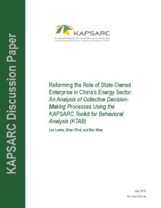 Reforming the Role of State-Owned Enterprise in China's Energy Sector: An Analysis of Collective Decision-Making Processes Using the KAPSARC Toolkit for Behavioral Analysis (KTAB)
