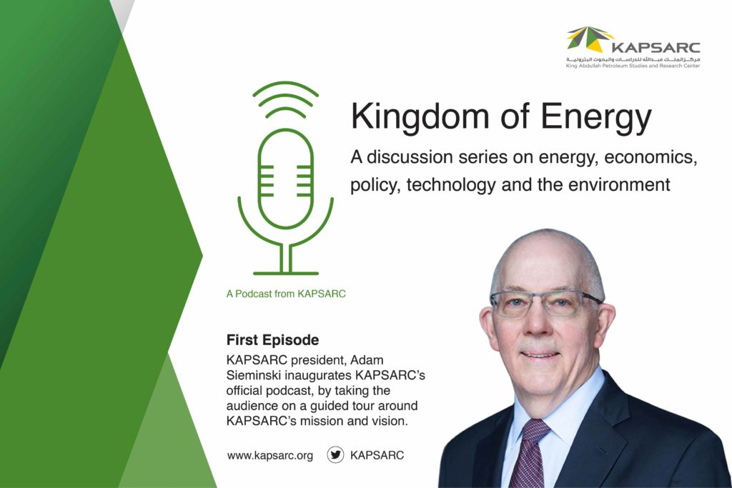 'Kingdom of Energy': A new podcast from the King Abdullah Petroleum Studies and Research Center
